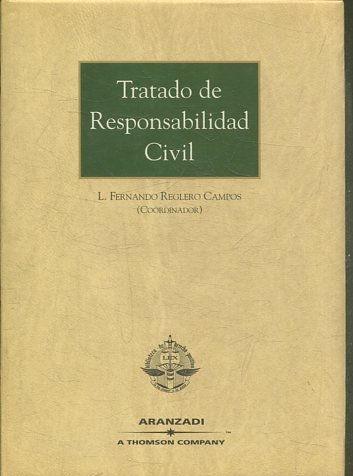 TRATADO DE RESPONSABILIDAD CIVIL. - REGLERO CAMPOS L. Fernando (Coordinador).