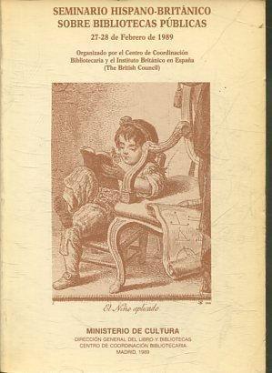 SEMINARIO HISPANICO-BRITANICO SOBRE BIBLIOTECAS PUBLICAS (27-28 DE FEBRERO DE 1989). - VV.AA.
