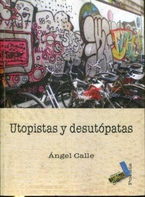 UTOPISTAS Y DESUTÓPATAS - CALLE Angel