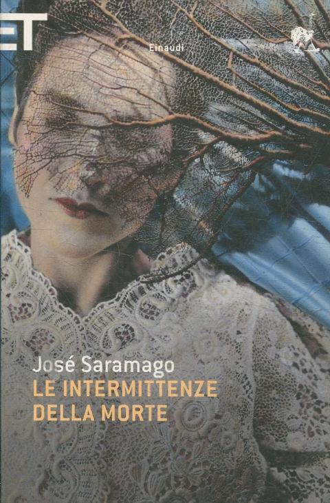 LE INTERMITTENZE DELLA MORTE. - SARAMAGO Jose.