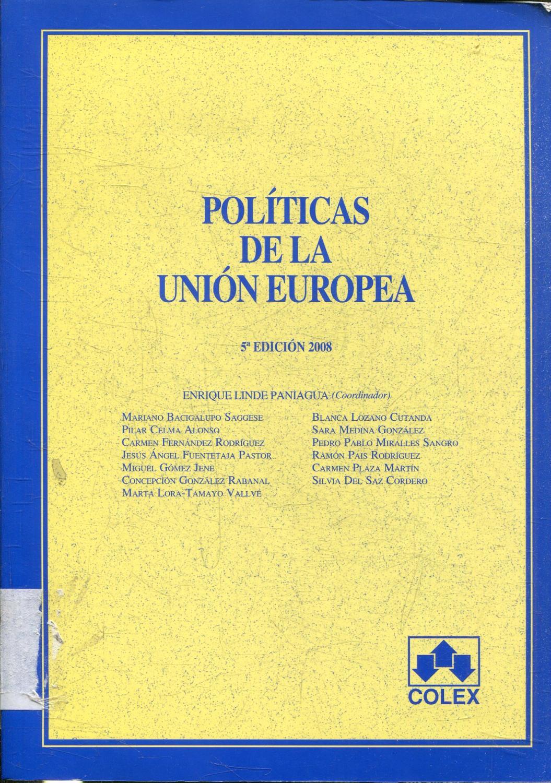 POLITICAS DE LA UNION EUROPEA. - LINDE PANIAGUA, Enrique (et alii).