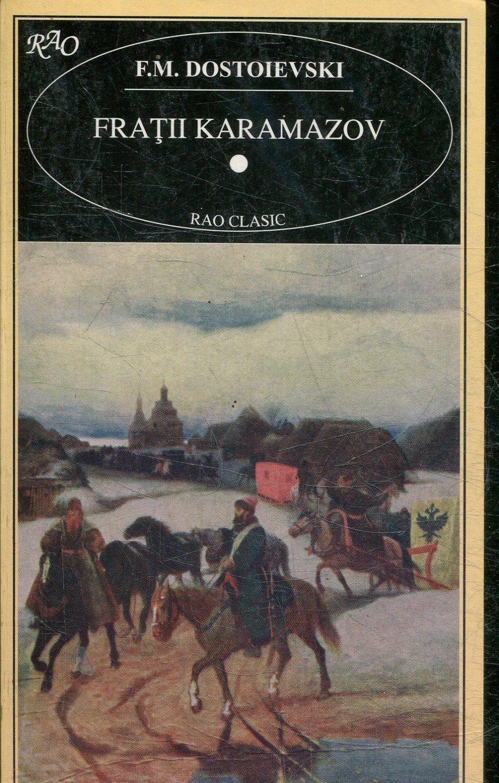 FRATII KARAMAZOV. - DOSTOIEVSKI, F.M.