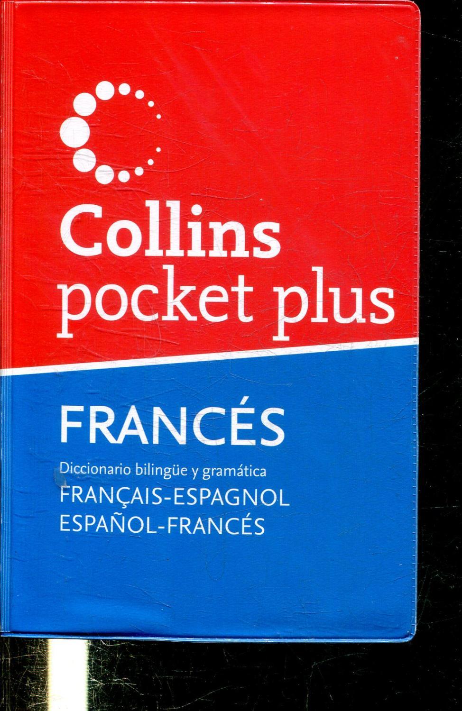 COLLINS POCKET PLUS. FRANCES DICCIONARIO BILINGÜE Y GRAMATICA FRANÇAIS-ESPAGNOL/ESPAÑOL-FRANCES. - AMIOT-CADEY, Caëlle.