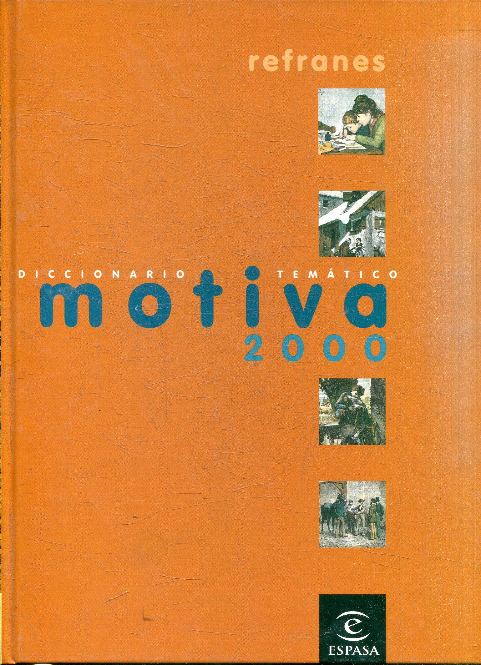 DICCIONARIO TEMATICO MOTIVA 2000. REFRANES - VV.AA.