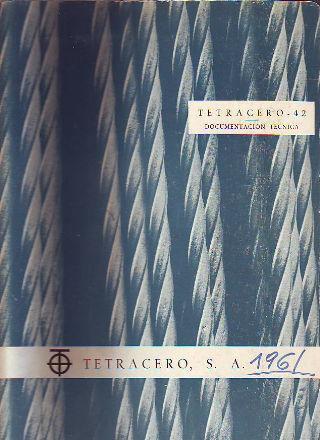 TETRACERO 42. DOCUMENTACION TECNICA.
