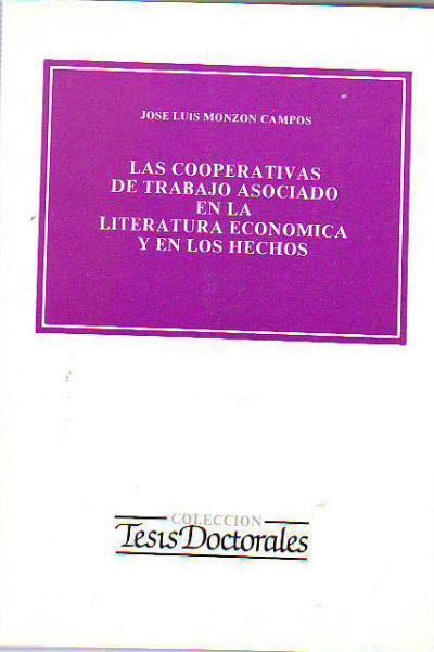 LAS COOPERATIVAS DE TRABAJO ASOCIADO EN LA LITERATURA ECONOMICA Y EN LOS HECHOS. - MONZON CAMPOS José Luis.