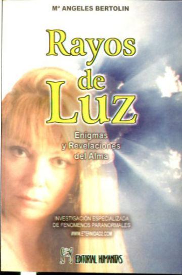 RAYOS DE LUZ. ENIGMAS Y REVELACIONES DEL ALMA. - BERTOLIN SANZ, Mª Angeles.
