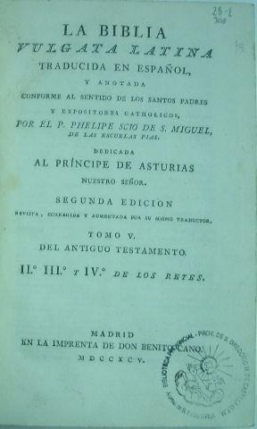 LA BIBLIA VULGATA LATINA TRADUCIDA AL ESPAÑOL, Y ANOTADA CONFORME AL SENTIDO DE LOS SANTOS ...