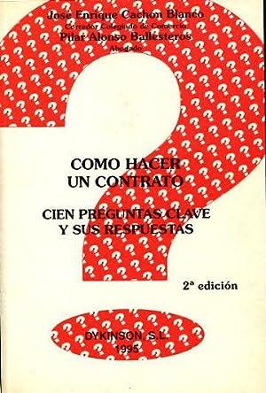 COMO HACER UN CONTRATO. CIEN PREGUNTAS CLAVE: CACHON BLANCO, José