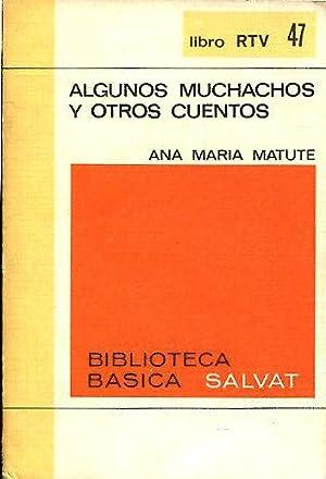 ALGUNOS MUCHACHOS Y OTROS CUENTOS.: MATUTE Ana Maria.