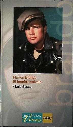 MARLON BRANDO EL HOMBRE SALVAJE.: GASCA, Luis.