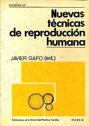 NUEVAS TECNICAS DE REPRODUCCION HUMANA.: GAFO, Javier (Editor).
