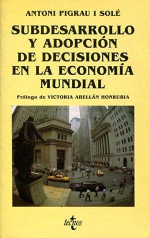 SUBDESARROLLO Y ADOPCION DE DECISIONES EN LA: PIGRAU I SOLE,