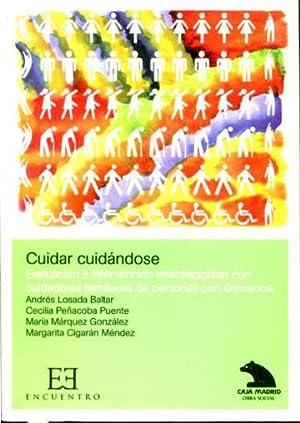CUIDAR CUIDANDOSE. EVALUACION E INTERVENCION DISCIPLINAR CON CUIDADORES FAMILIARES DE PERSONAS CON ...