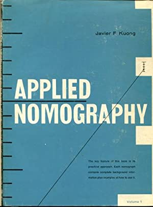 APPLIED NOMOGRAHPY. I, II, & III VOLUMES.: KUONG, Javier F.