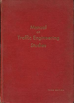MANUAL OF TRAFFIC ENGINEERING STUDIES.: CLEVELAND, Donald E.