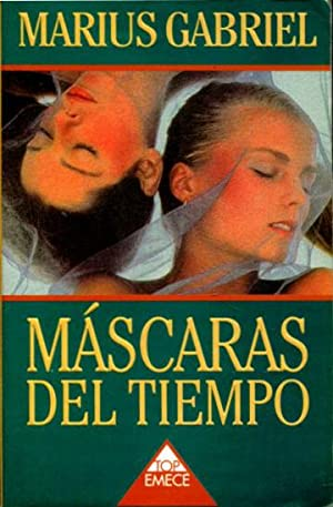 MASCARAS DEL TIEMPO.: GABRIEL, Marius.