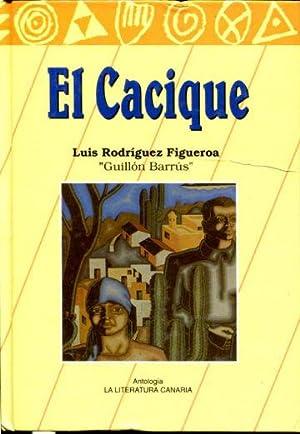 EL CACIQUE.: RODRIGUEZ FIGUEROA, Luis.