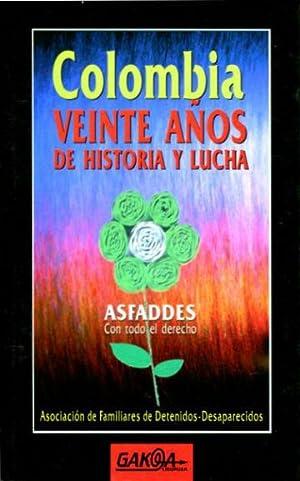 COLOMBIA, VEINTE AÑOS DE HISTORIA Y LUCHA.: ASFADDES. ASOCIACION DE FAMILIARES DE ...
