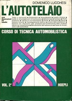 CORSO DI TECNICA AUTOMOBILISTICA. VOL. II: L'AUTOTELAIO.: LUCCHESI, Domenico.