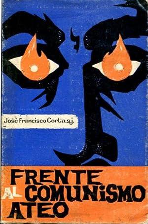 FRENTE AL COMUNISMO ATEO.: CORTA, José Francisco.