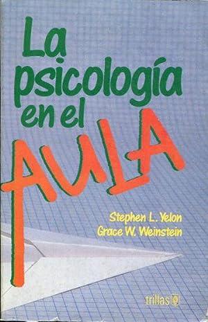 LA PSICOLOGIA EN EL AULA.: yelon, Stephen L.
