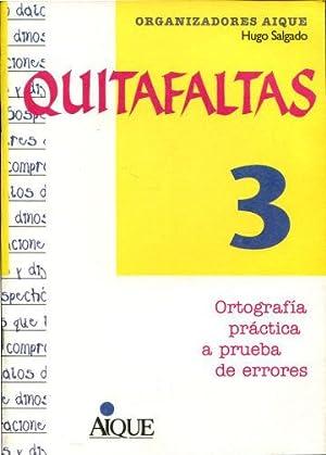 QUITAFALTAS 3. ORTOGRAFIA PRACTICA A PRUEBA DE ERRORES.: SALGADO, Hugo.
