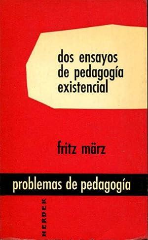DOS ENSAYOS DE PEDAGOGIA EXISTENCIAL.: MARZ, Fritz.