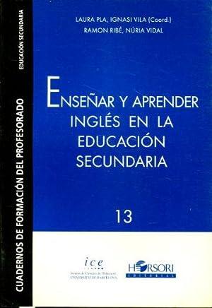 ENSEÑAR Y APRENDER INGLES EN LA EDUCACION SECUNDARIA.: PLA/VILA, Laura/Ignasi.