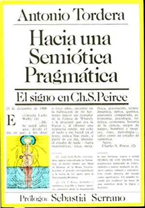 HACIA UNA SEMIOTICA PRAGMATICA. EL SIGNO EN CH. S. PEIRCE.: TORDERA, Antonio.