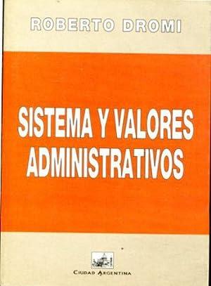 SISTEMAS Y VALORES ADMINISTRATIVOS.: DROMI, Roberto.
