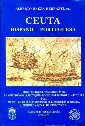 CEUTA HISPANO-PORTUGUESA.: BAEZA HERRAZTI, Alberto (Ed.)