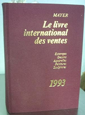 LE LIVRE INTERNATIONAL DES VENTES 1993: ESTAMPES.: MAYER, Enrique.