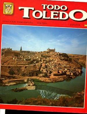 TODO TOLEDO (COLECCIÓN TODA ESPAÑA).