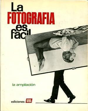 LA FOTOGRAFIA ES FACIL. V: LA AMPLIACION.
