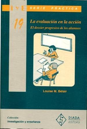 LA EVALUACION EN LA ACCION. EL DOSSIER PROGRESIVO DE LOS ALUMNOS.: BELAIR Louise M.