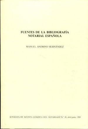 FUENTES DE LA BIBLIOGRAFIA NOTARIAL ESPAÑOLA.: ANDRINO HERNANDEZ, Manuel.