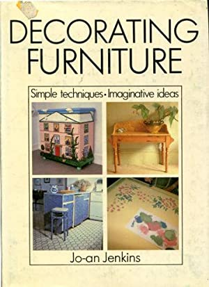 DECORATING FURNITURE. SIMPLE TECHNIQUES. IMAGINATIVE IDEAS.