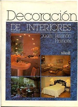 DECORACION DE INTERIORES.: FRANCES, Juan Ramón.