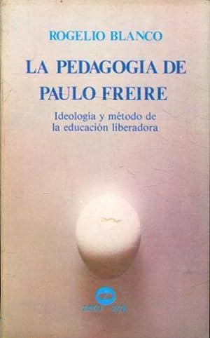 LA PEDAGOGIA DE PAULO FREIRE. IDEOLOGIA Y: BLANCO, Rogelio.