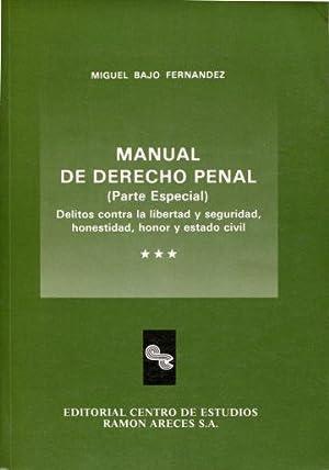 MANUAL DE DERECHO PENAL III: PARTE ESPECIAL.: BAJO FERNANDEZ, Miguel.