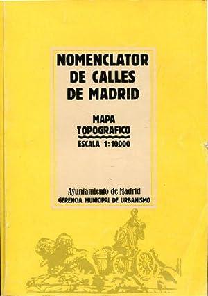 NOMENCLATOR DE CALLES DE MADRID. MAPA TOPOGRAFICO ESCALA 1:10.000.