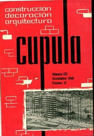CUPULA Nº 133. REVISTA DE CONSTRUCCION, DECORACION, ARQUITECTURA