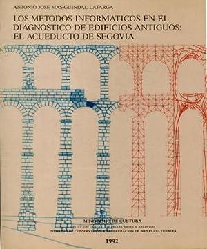 LOS METODOS INFORMATICOS EN EL DIAGNOSTICO DE EDIFICIOS ANTIGUOS: EL ACUEDUCTO DE SEGOVIA.: ...