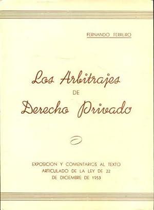 LOS ARBITRAJES DE DERECHO PRIVADO. EXPOSICION Y: FERREIRO, Fernando.