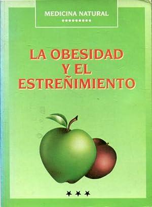 LA OBESIDAD Y EL ESTREÑIMIENTO. MEDICINA NATURAL.: DIAZ EXTREMERA, Florentina.