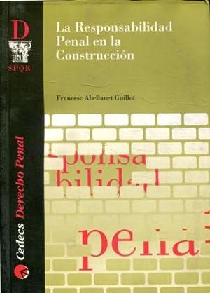 LA RESPONSABILIDAD PENAL EN LA CONSTRUCCION.: ABELLANET GUILLOT, Francesc.