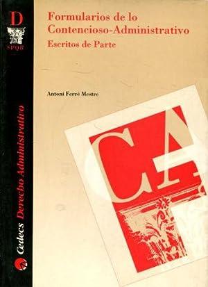 FORMULARIOS DE LO CONTENCIOSO-ADMINISTRATIVO. ESCRITOS DE PARTE.: FERRE MESTRE, Antoni.