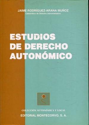 ESTUDIOS DE DERECHO AUTONOMICO.: RODRIGUEZ-ARANA MUÑOZ, Jaime.