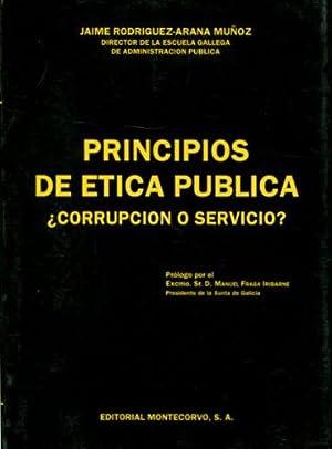 PRINCIPIOS DE ETICA PUBLICA. ¿CORRUPCION O SERVICIO?.: RODRIGUEZ-ARANA MUÑOZ, Jaime.